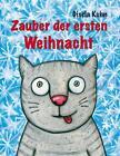 Zauber der ersten Weihnacht von Gisela Kuhn (2014, Gebundene Ausgabe)