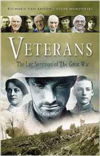 Veterans: The Last Survivors of the Great War, New, Van Emden, Richard Book