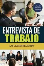 Entrevista de Trabajo - Las Claves Del �xito : 100 Preguntas y Respuestas...