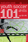 101 Youth Soccer Drills: Age 12 to 16 by Malcolm Cook (Paperback, 2004)