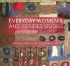 Everyday Women's and Gender Studies von Catherine Orr und Ann Braithwaite (2016, Taschenbuch)
