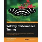 WildFly Performance Tuning by Arnold Johansson, Anders Welen (Paperback, 2014)