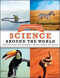 Janice-VanCleave-Science-Around-the-World-Biomes-from-Pole-to-Pole