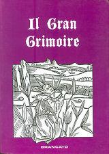 Il Gran Grimoire - con la Grande Clavicola di Salomone e la Magia Nera