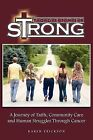 Together Strong: A Journey of Faith, Community Care and Human Struggles Through Cancer by Karen Erickson (Paperback / softback, 2011)
