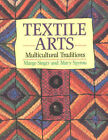 Textile Arts: Multicultural Traditions by Margo Singer (Paperback, 2000)