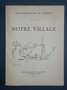 Notre village - Marguerite Marie du Muraud - Imp. Guillemot Lamothe Limoges 1937