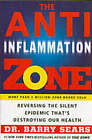 The Anti-Inflammation Zone: Reversing the Silent Epidemic That's Destroying Our Health by Barry Sears (Paperback, 2005)
