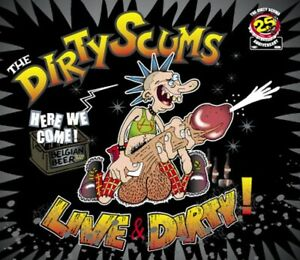 THE DIRTY SCUMS: Live & Dirty !