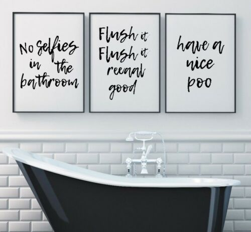 Set of 3 No Selfies Flush It Have Poo Bathroom Home Decor Poster Print Wall Art