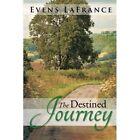 The Destined Journey by Evens LaFrance (Paperback / softback, 2013)