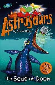 Astrosaurs-The-Seas-Of-Doom-Cole-Steve-Very-Good-Book