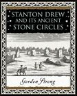 Stanton Drew: and Its Ancient Stone Circles by Gordon Strong (Paperback, 2008)