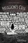Religion's Cell: Doctrines of the Church That Lead to Bondage and Abuse by Cynthia McClaskey (Paperback, 2012)