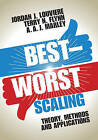 Best-Worst Scaling: Theory, Methods and Applications by A. A. J. Marley, Terry N. Flynn, Jordan J. Louviere (Hardback, 2015)