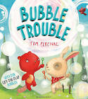 Bubble Trouble by Tom Percival (Paperback, 2014)