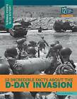 12 Incredible Facts about the D-Day Invasion by Lois Sepahban (Hardback, 2016)