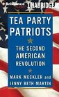 Tea Party Patriots: The Second American Revolution by Mark Meckler, Jenny Beth Martin (CD-Audio, 2012)