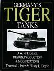 Germany's Tiger Tanks D.W. to Tiger I: Design, Production & Modifications by Hilary L. Doyle, Thomas L. Jentz (Hardback, 2000)