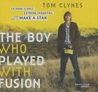 The Boy Who Played with Fusion: Extreme Science, Extreme Parenting, and How to Make a Star by Tom Clynes (CD-Audio, 2015)