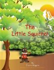 The Little Squirrel by Tracie Wiggins (Paperback / softback, 2013)