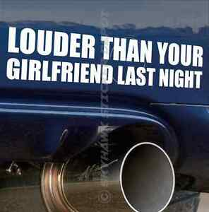 Louder Than Your Girlfriend Funny Bumper Sticker Vinyl Decal Muscle