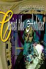 Christ the Arbiter by Harold G Malwah (Paperback / softback, 2000)