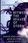 Between the Heaves of Storm by V J Chambers (Paperback / softback, 2013)