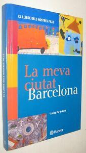 LA-MEVA-CIUTAT-BARCELONA-EL-LLIBRE-DELS-NOSTRES-FILLS-COL-LEGI-COR-DE-MARIA