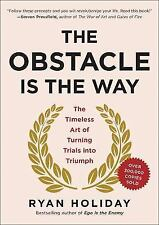 The Obstacle Is the Way : The Timeless Art of Turning Trials into Triumph by Ryan Holiday (2014, Hardcover)