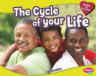 The Cycle of Your Life by Rebecca Weber (Hardback, 2011)