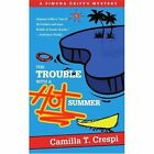 The Trouble with a Hot Summer: A Simona Griffo Mystery by Camilla T Crespi (Paperback / softback, 2003)