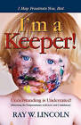 I May Frustrate You, But I'm a Keeper by Ray W Lincoln (Paperback / softback, 2009)