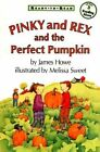 Pinky & Rex & the Perfect Pump by HOWE (Hardback, 1998)