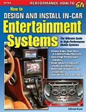 How to Design and Install In-Car Entertainment Systems (Performance How-To)