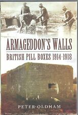 Armageddon's Walls: British Pill Boxes 1914-1918 - Peter Oldham NEW Hardback