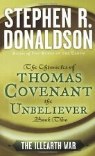 The First Chronicles Thomas Covenant the Unbeliever: The Illearth War 2 by Stephen R. Donaldson (1987, Paperback)