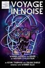 Voyage in Noise: Warren Ellis and the Demise of Western Civilization by Julian Darius, Kevin Thurman (Paperback / softback, 2013)