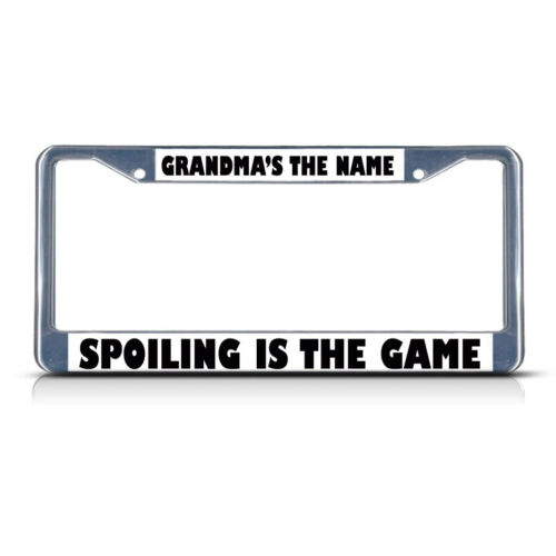 GRANDMA/'S NAME SPOILING THE GAME  Chrome Heavy Duty Metal License Plate Frame