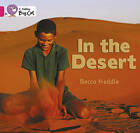 In the Desert: Band 01B/Pink B by Rebecca Heddle (Paperback, 2010)