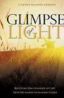 Glimpse of Light by Cynthia Emanuel Johnson (Paperback / softback, 2010)