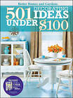 501 Decorating Ideas Under $100 by Better Homes & Gardens (Paperback, 2010)