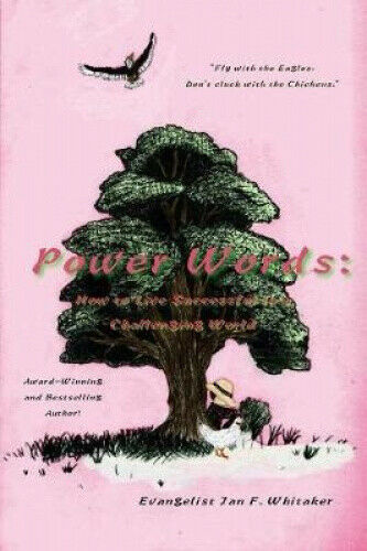 Power Words: How to Live Successful in a Challenging World.