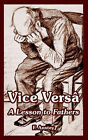 Vice Versa: A Lesson to Fathers by F Anstey (Paperback / softback, 2005)