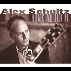 Think About It [Digipak] by Alex Schultz (CD, Oct-2004, Severn Records)