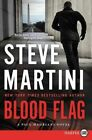 Blood Flag a Paul Madriani Novel by Steve Martini 9780062466303