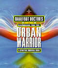 Barefoot Doctor's Handbook for the Urban Warrior: Spiritual Survival Guide by The Barefoot Doctor (Paperback, 1998)
