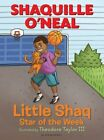 Little Shaq Star of The Week - Hardcover Shaquille O'nea 18 Oct. 2016