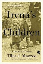 Irena's Children : The Extraordinary Story of the Woman Who Saved 2,500...