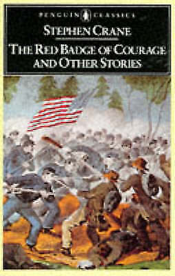 """""""AS NEW"""" Stephen Crane, The Red Badge of Courage And Other Stories: The Red Badg"""